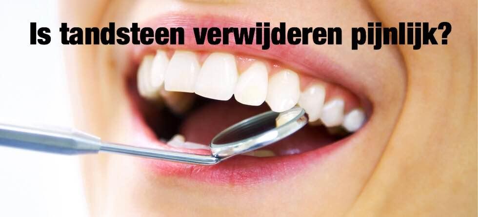 tandsteen verwijderen pijnlijk